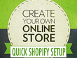 Create your Shopify online store quick turn around
