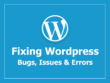 Fix WordPress , Website Issues, Theme Error, Plugins Errors