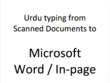 Do urdu typing for you from scan documents to word/inpage...!