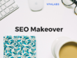 Complete SEO Makeover (SEO Audit, Keyword Research + More)