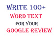Write 12(100 word Minimum) Text for your google reviews business