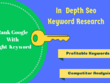 Do in depth keyword research  and competitor analysis