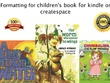 Do childrens book formatting for print, epub, and kindle