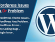 Fixed WordPress Issues & provide customization within few hours