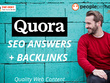 ★ Submit 15 HIGH QUALITY Quora answers + BACKLINKS to your site★