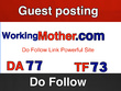 Publish on  Workingmother.com DA 78 with  Do Follow Link