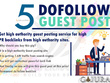 Place 5 unique guest blog posts on HIGH DA50 - DA94 websites