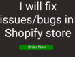 Shopify issues/bug fixing