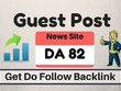 Write and Guest Post On High Authority News Site DA 82