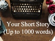 Write up to 1000-word Short Story, English or Spanish