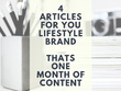 Write 4 x article blog post (1 month of content) for your brand