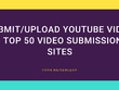 Upload or Share Youtube Video To Top 50 Video Submission Sites