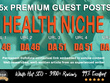 5X High DA 40+ Guest Post *Health* Blogger Outreach