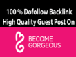 Write and publish a HQ guest post on becomegorgeous DA 75