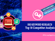 Do SEO Keyword Research & Top 10 Competitor Analysis