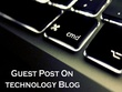 Write and publish guest post on my technology blog