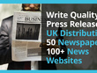 Write Press Release UK Distribution 50 Newspapers 100+ Websites