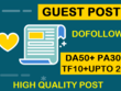 Write & guest post on 20 Websites - DA50+ PA30+ TF10+ upto 20+