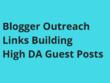 Do Blogger Outreach, Links Building & High DA Guest Posts