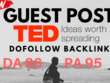 Guest Post On TED.com DA96 with Dofollow link