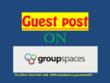 Premium guest post on groupspaces.com DA77 PA55