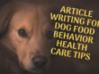 Write a high quality dog health food behavior related article