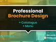 Design your professional Brochure / Catalogue / Menu