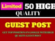 Place 50 High Quality Guest Posts ON DA 25+  All Niches