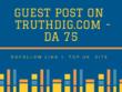 Publish Guest Post on Truthdig.com -DA 75