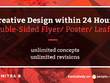 Design creative double-sided flyer/poster/leaflet  in 24 hrs