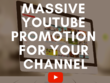 Do Massive Youtube Promotion For Your Video