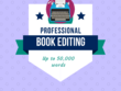 Professionally edit your book (up to 50,000 words)