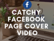Create A CAPTIVATING Facebook Cover Video