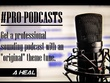 Get YOUR podcast sounding professional, ready to broadcast.