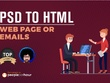 Convert your PSD into responsive HTML email or HTML web page