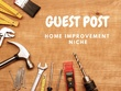 Quality Guest post on Home Improvement top 10 websites