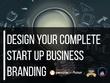 Design your complete start-up business branding