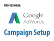 Setup a campaign for you with google adwords