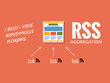 Develop RSS feed aggregation and syndication in wordPress
