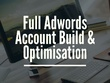 Create, Implement & Optimise Your Google Adwords Account
