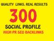 Create 300 Social Media Profiles High Pr Seo Backlinks