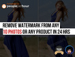 Remove watermark from any 10 Photos or any product in 24 hrs