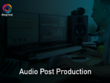 Complete audio post production on your video