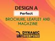 Design a perfect brochure, leaflet or magazine