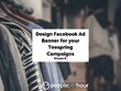 Design Facebook Ad Banner for your Teespring Campaigns