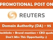Post on REUTERS. Reuters.com - DA 95 - Backlinks + Brand mention