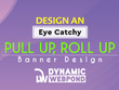 Design an eye catchy banner in pull up / roll up pattern