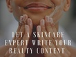 Let a skincare expert write a 500-word blog post (beauty/skin)