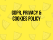 Provide GDPR, Privacy and Cookies Policy