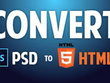 Convert a PSD file into HTML with responsive design.